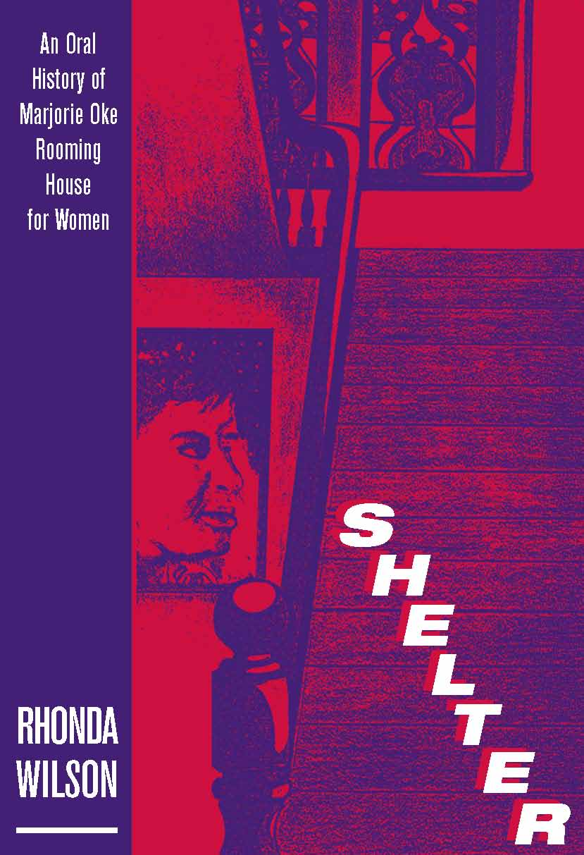 Shelter An Oral History of Marjorie Oke Rooming House for Women cover Rhonda Wilson
